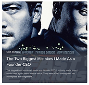 The Two Biggest Mistakes I Made As a Founder-CEO