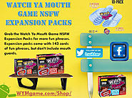Watch Ya Mouth Game NSFW Expansion Packs