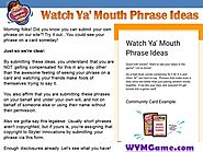 Watch Ya' Mouth Phrase Ideas