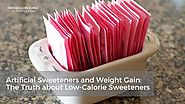 Artificial Sweeteners and Weight Gain