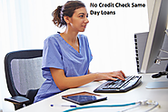 No Credit Check Same Day Loans- Loan Available Over The Internet Even for Lower Creditors!
