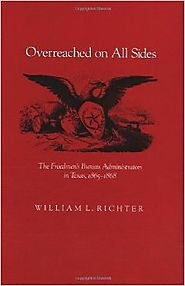 Overreached on All Sides: The Freedmen's Bureau Administrators in Texas, 1865-1868 Hardcover – December 1, 1991 http:...