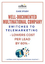 Well-Documented Multinational Company Switches to Telemarketing, Lowers Cost Per Lead by 60%
