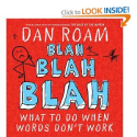Blah Blah Blah: What To Do When Words Don't Work: Dan Roam: 9781591844594: Amazon.com: Books