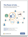 The Power of Like: How Brands Reach and Influence Fans Through Social Media Marketing - comScore, Inc