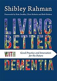 Living Better with Dementia; Good Practice and Innovation for the Future
