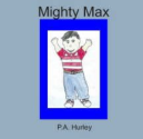 Mighty Max: P.A. Hurley, Nicole Moens, Judy Laird Price: 9789078473084: Amazon.com: Books