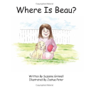 Where Is Beau?: Suzanne Grinnell, Joshua Peter: 9781598586121: Amazon.com: Books