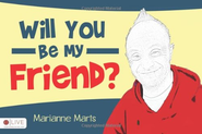 Will You Be My Friend?: Marianne Marts