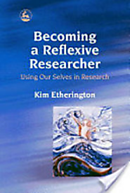 Becoming a Reflexive Researcher - Using Our Selves in Research Critical Reflection and Reflective Practice | Becoming...