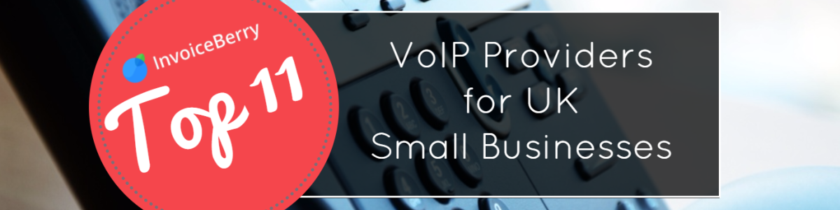 Headline for Top 11 VoIP Providers for UK Small Businesses