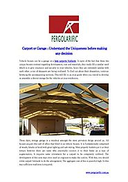 Carport or Garage Understand the Uniqueness before making any decision