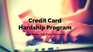 Credit Card Hardship Program: A Little Known Debt Relief Alternative