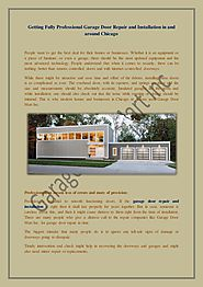Getting Fully Professional Garage Door Repair and Installation in and around Chicago
