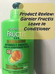 Product Review: Garnier Fructis Leave In Conditioner - wherefitnessmeetsbeauty