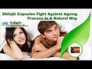 Shilajit Capsules Fight Against Ageing Process In A Natural Way