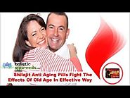 Shilajit Anti Aging Pills Fight The Effects Of Old Age In Effective Way