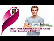 How To Get Authentic, Safe And Purified Shilajit Capsules In India?