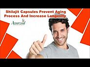 Shilajit Capsules Prevent Aging Process And Increase Longevity