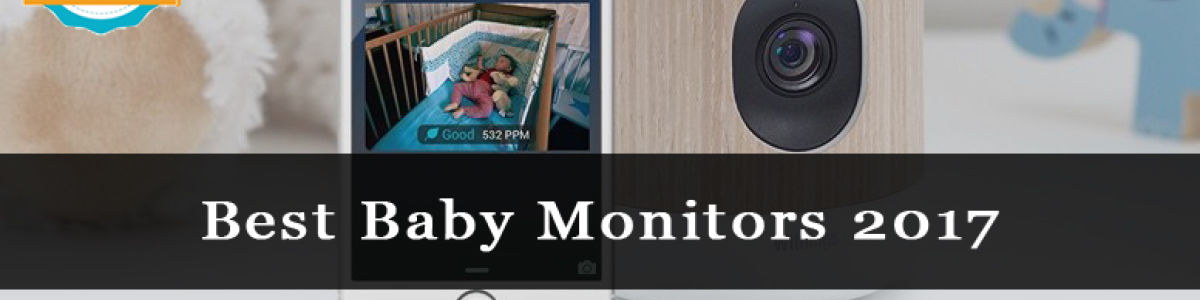 Headline for Best Baby Monitors 2017