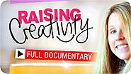 Raising Creativity - FULL DOCUMENTARY