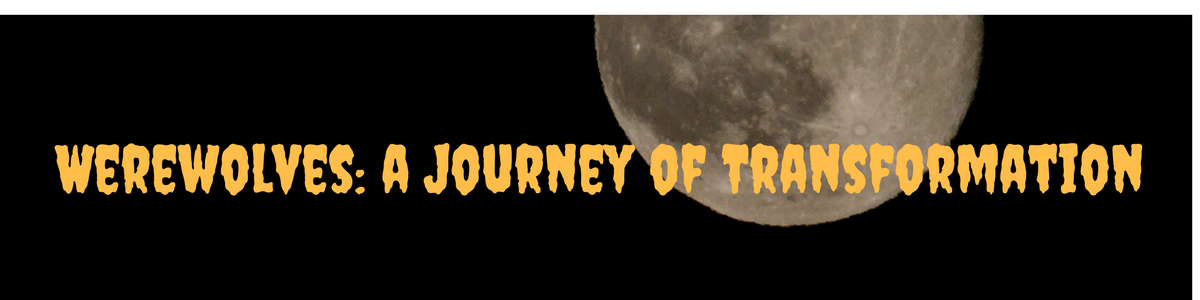 Headline for Werewolves: A Journey of Transformation (Redux)
