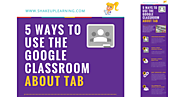 5 Ways to Use the Google Classroom About Tab [infographic] | Shake Up Learning