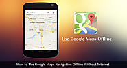 How to Use Google Maps Navigation Offline Without Internet • TechLila