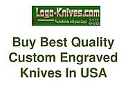 Buy Best Quality Custom Engraved Knives In USA