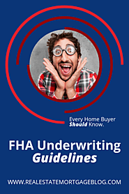 FHA Underwriting Guidelines Home Buyers Absolutely Should Know