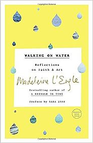 Walking on Water: Reflections on Faith and Art Paperback – October 11, 2016