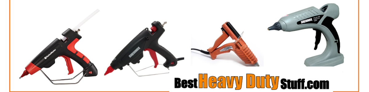 Headline for Best Rated Heavy Duty Hot Glue Guns