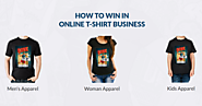 How To Win In Online T-Shirt Business With T-Shirt Designer / Brush Your Ideas Store Blog