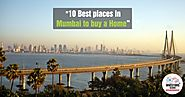 10 Best places in Mumbai to buy a Home