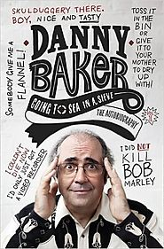 Going to sea in a sieve : the autobiography by Danny Baker
