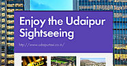 Enjoy the Udaipur Sightseeing