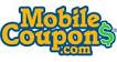 Mobile Coupons - Coupons on your cell phone from MobileCoupons.com
