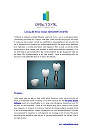 Looking for dental implant Melbourne? Check this by captivatedental