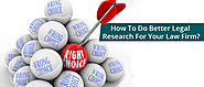 How To Choose The Right Legal Research Tools For Your Law Firm?