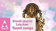 Diwali Collection - Lakshmi Songs - Tamil Devotional Songs