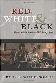 Red, White & Black: Cinema and the Structure of U.S. Antagonisms Paperback – March 19, 2010