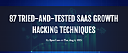 87 Tried-and-Tested SaaS Growth Hacking Techniques