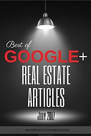Best Google+ Real Estate Blog Articles In The Month Of July 2017