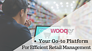 Wooqer: Your Go-to Platform For Efficient Retail Management