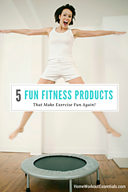 5 Fitness Products that Make Exercise Fun - Home Workout Essentials