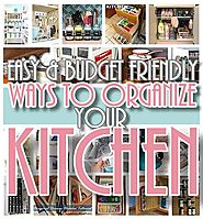EASY Budget Friendly Ways to Organize your Kitchen {Quick Tips, Space Saving Tricks, Clever Hacks & Organizing Ideas}
