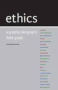 Ethics: A graphic designer's field guide