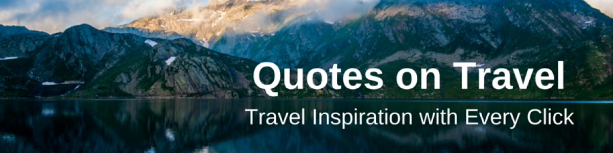 Headline for About Quotes On Travel