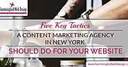 Five Key Tactics a Content Marketing Agency in New York Should Do For Your Website