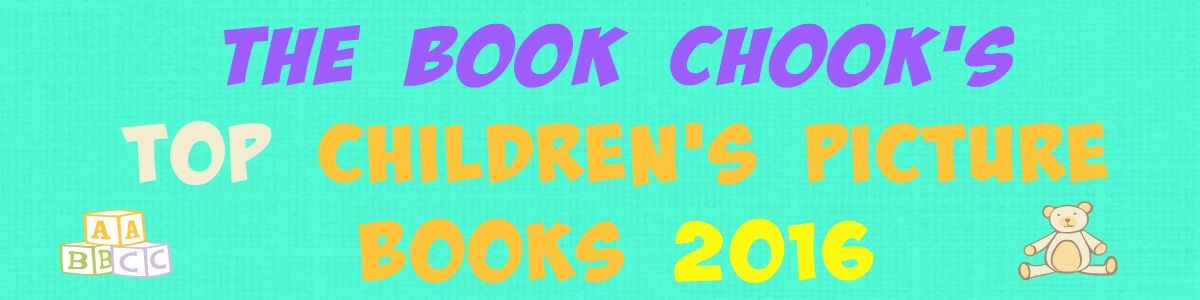 Headline for The Book Chook's Top Children's Picture Books 2016